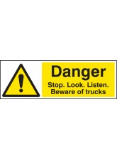 Danger Stop/look/listen Beware of Trucks