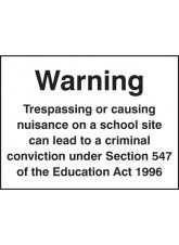 Warning Trespassing Or Causing Nuisance On a School Site