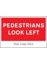 Pedestrians Look Left - Site Saver Sign - 600 x 400mm