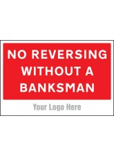 No Reversing without a Banksman - Site Saver Sign - 600 x 400mm
