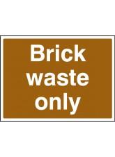 Brick Waste Only