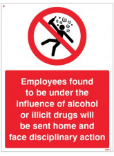 Employees found to be under the influence of alcohol or drugs will be sent home