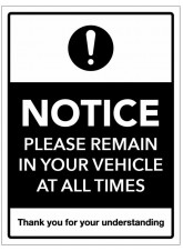 Notice - Please Remain in your Vehicle at all times